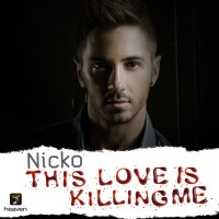 Nicko – This Love Is Killing Me