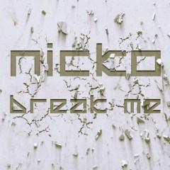 Nicko – Break Me