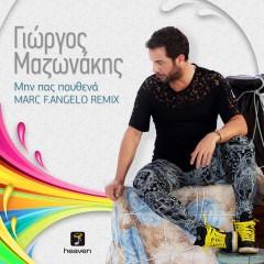Γιώργος Μαζωνάκης – Μην πας πουθενά (Mark F. Angelo Remix)