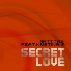 MATTYAS feat. KRISTINA S.(Xristina Salti) – SECRET LOVE