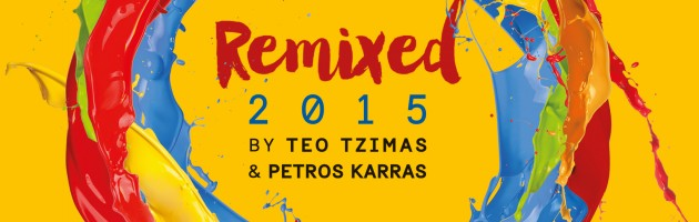 """Remixed 2015"" by Teo Tzimas & Petros Karras"