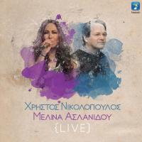 Χρήστος Νικολόπουλος & Μελίνα Ασλανίδου – Live